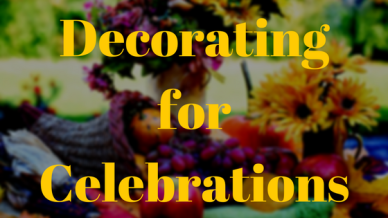 Decorating for Celebrations