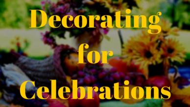 Decorating for Celebrations