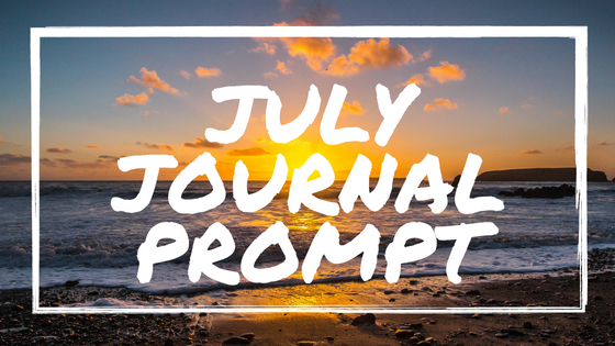 July Journal Prompt