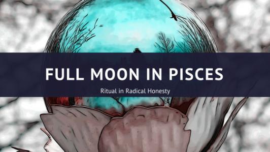 Full Moon in Leo Pisces